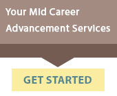 Your Mid Career Advancement Services